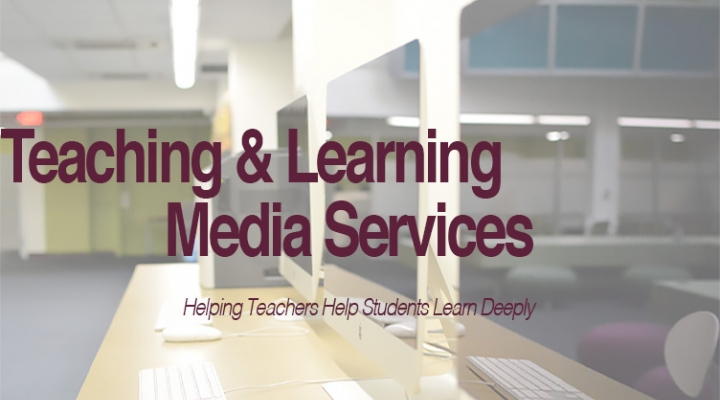 Teaching & Learning Media Services