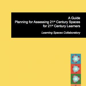 A Guide: Planning for Assessing 21st Century Spaces for 21st Century Learners